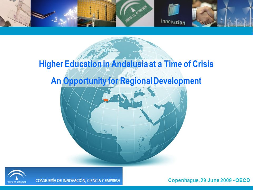 1 Copenhague, 29 June 2009 - OECD Higher Education in Andalusia at a Time of Crisis An Opportunity for Regional Development