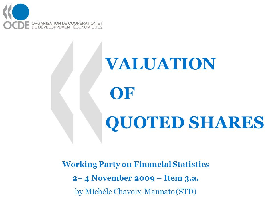 VALUATION Working Party on Financial Statistics 2– 4 November 2009 – Item 3.a.