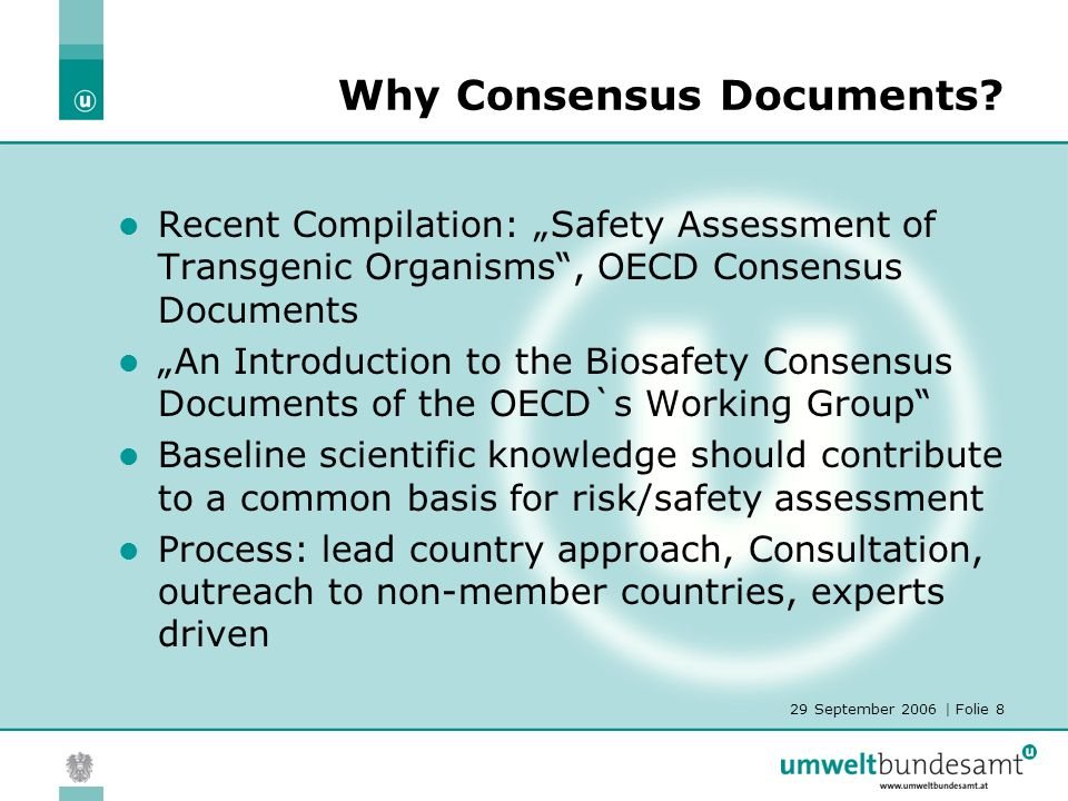 29 September 2006 | Folie 8 Why Consensus Documents.