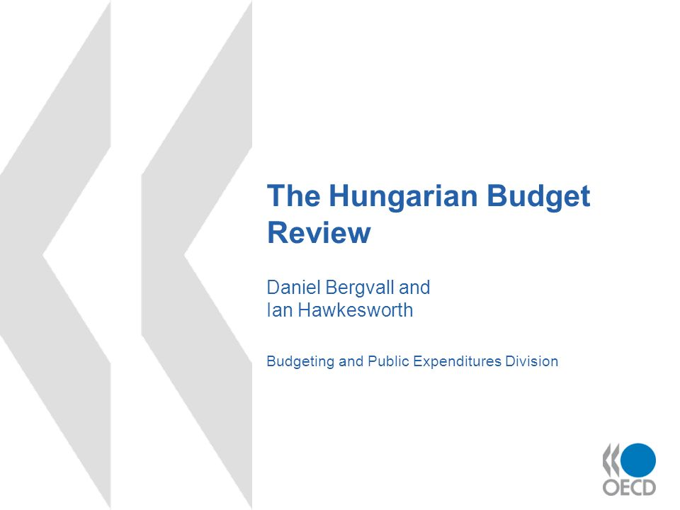 The Hungarian Budget Review Daniel Bergvall and Ian Hawkesworth Budgeting and Public Expenditures Division