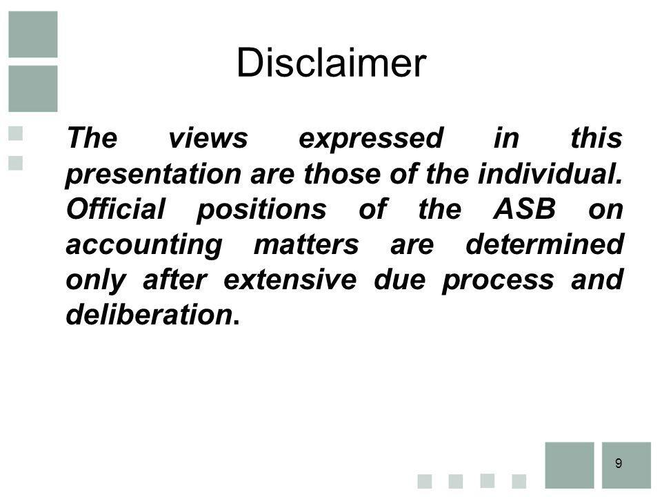 9 Disclaimer The views expressed in this presentation are those of the individual.