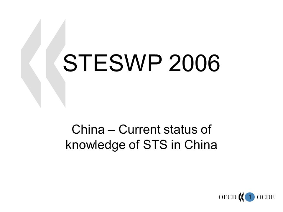 1 STESWP 2006 China – Current status of knowledge of STS in China