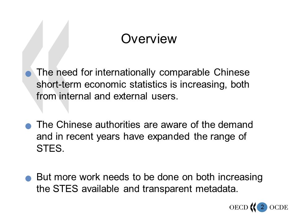 2 Overview The need for internationally comparable Chinese short-term economic statistics is increasing, both from internal and external users.