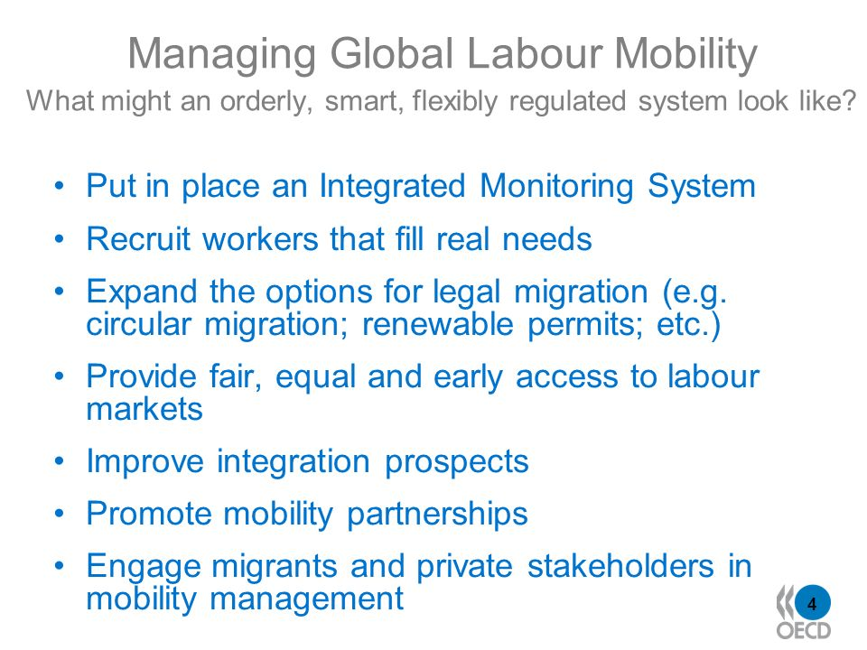 4 Managing Global Labour Mobility What might an orderly, smart, flexibly regulated system look like.