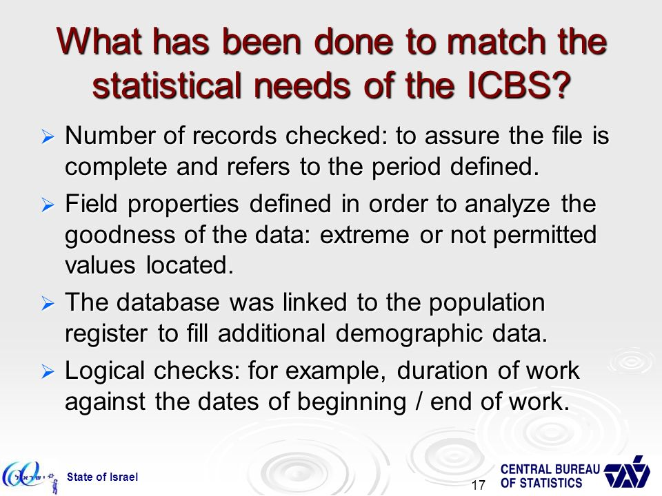 State of Israel 17 What has been done to match the statistical needs of the ICBS.