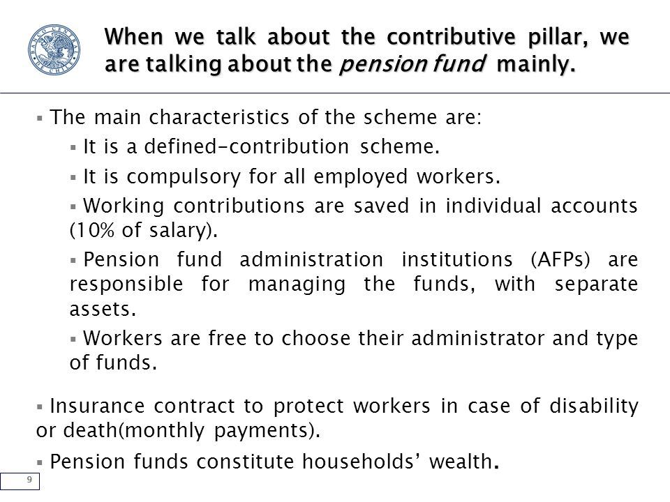 9 When we talk about the contributive pillar, we are talking about the pension fund mainly.