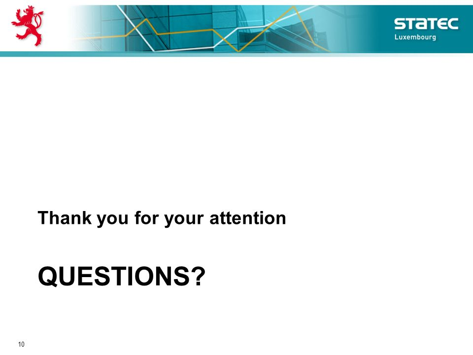 QUESTIONS Thank you for your attention 10