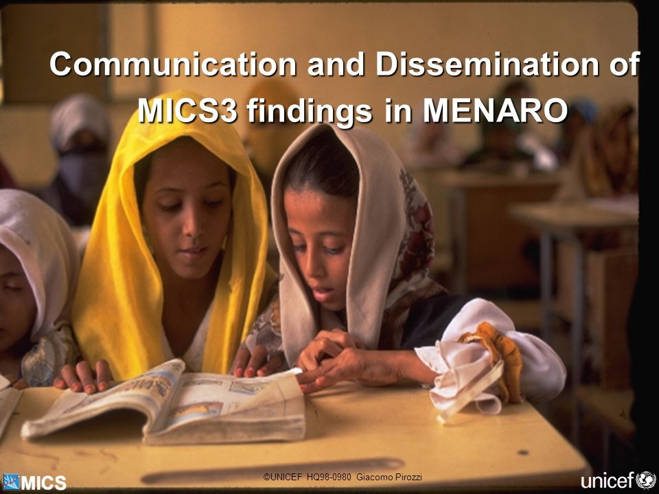 Communication and Dissemination of MICS3 findings in MENARO ©UNICEF HQ98-0980 Giacomo Pirozzi