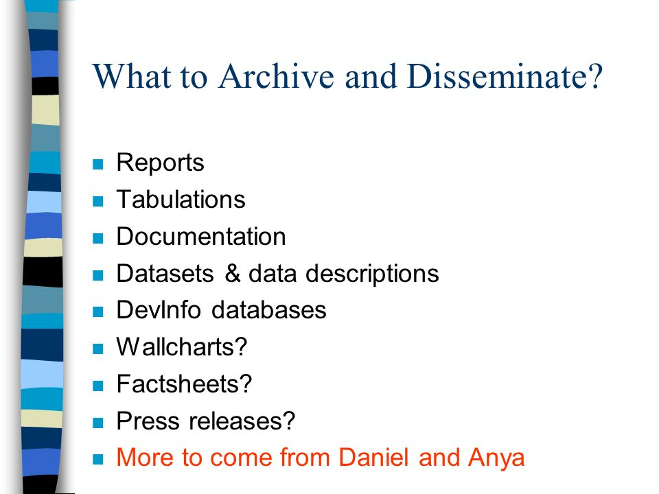 What to Archive and Disseminate.