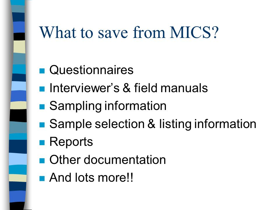 What to save from MICS.