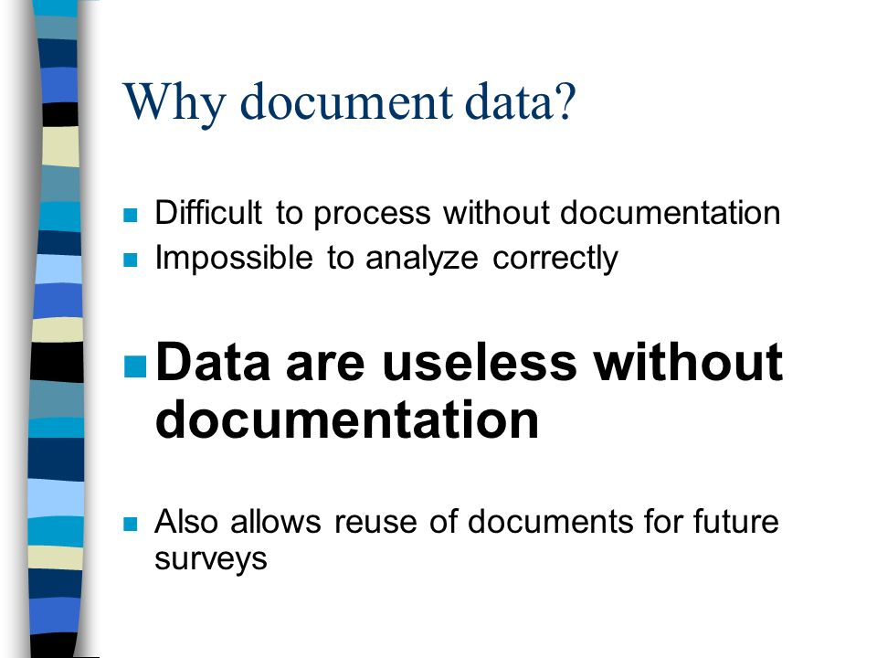 Why document data.