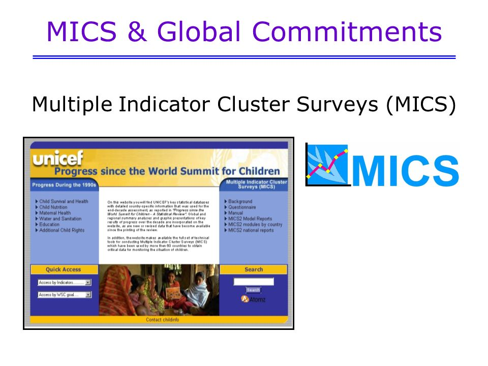 MICS & Global Commitments Multiple Indicator Cluster Surveys (MICS)