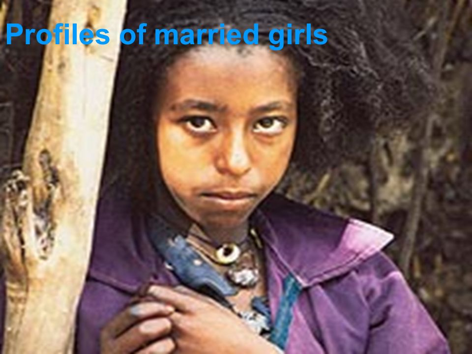UNICEFEarly Marriage: A Statistical Exploration Profiles of married girls