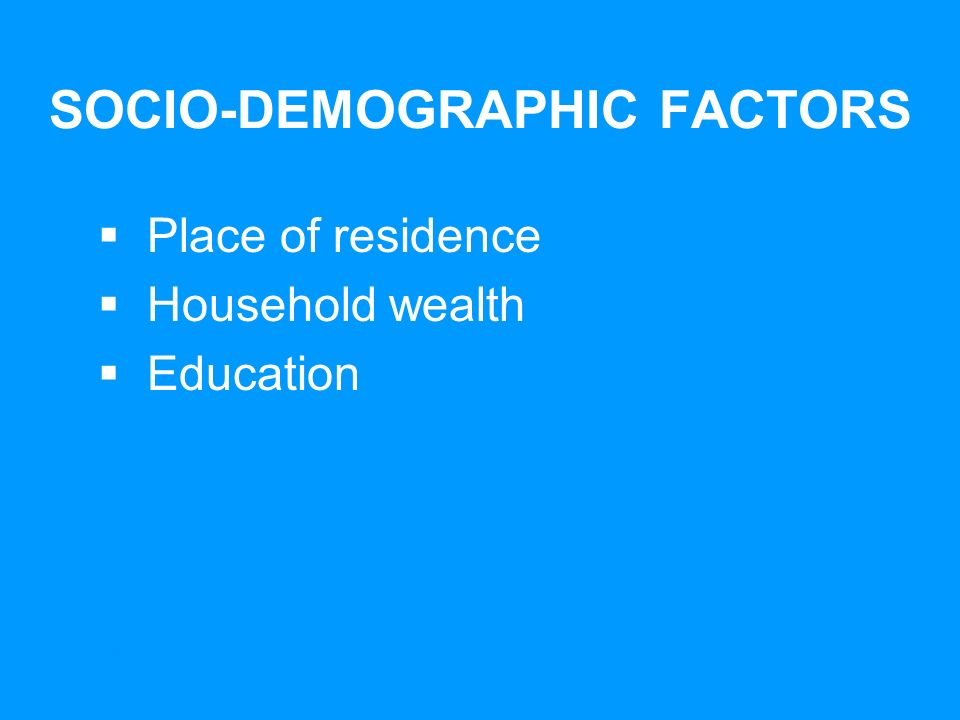 UNICEFEarly Marriage: A Statistical Exploration SOCIO-DEMOGRAPHIC FACTORS Place of residence Household wealth Education