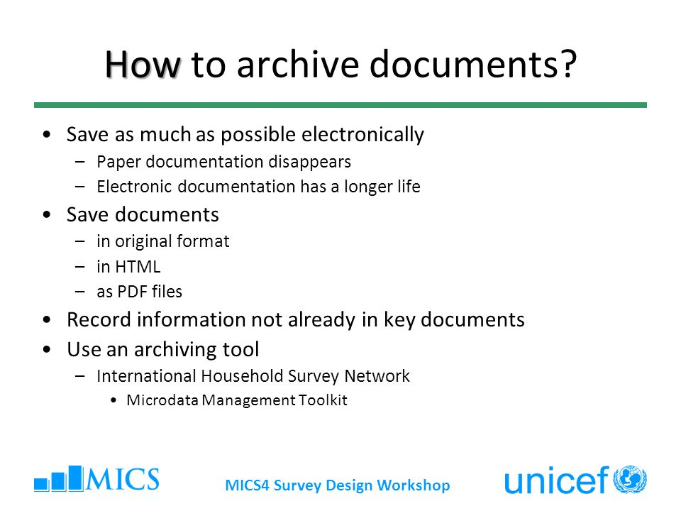 MICS4 Survey Design Workshop How How to archive documents.