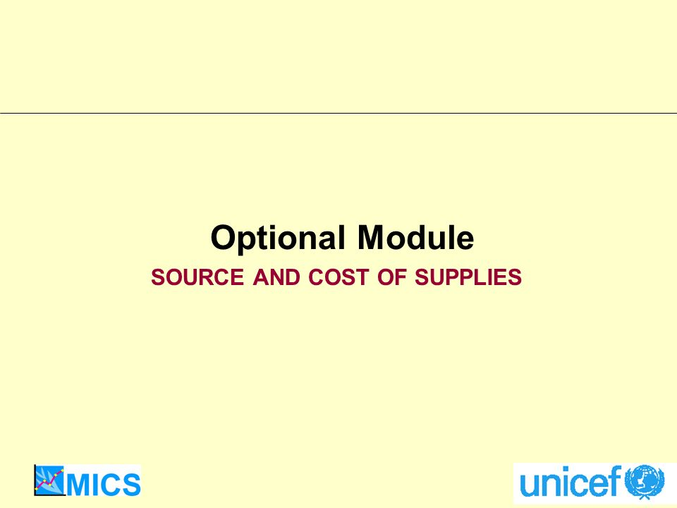 Optional Module SOURCE AND COST OF SUPPLIES