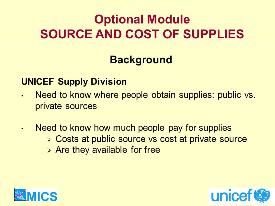 UNICEF Supply Division Need to know where people obtain supplies: public vs.