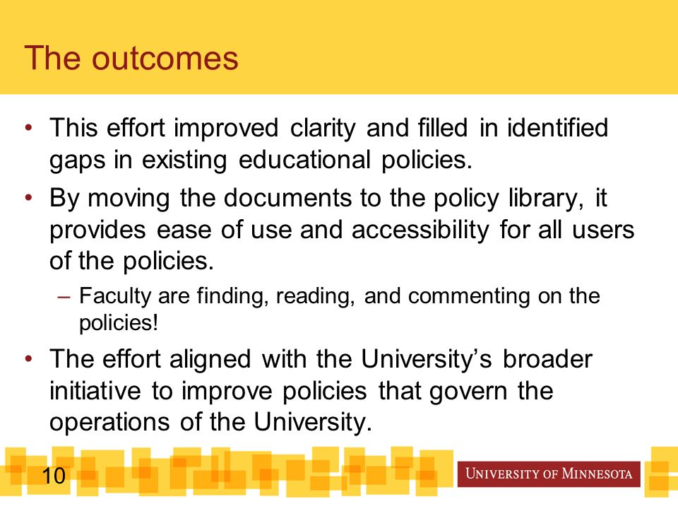 10 This effort improved clarity and filled in identified gaps in existing educational policies.