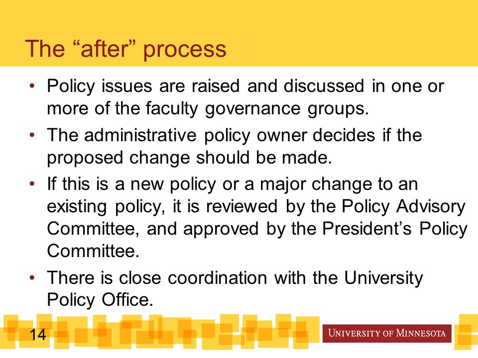 14 Policy issues are raised and discussed in one or more of the faculty governance groups.
