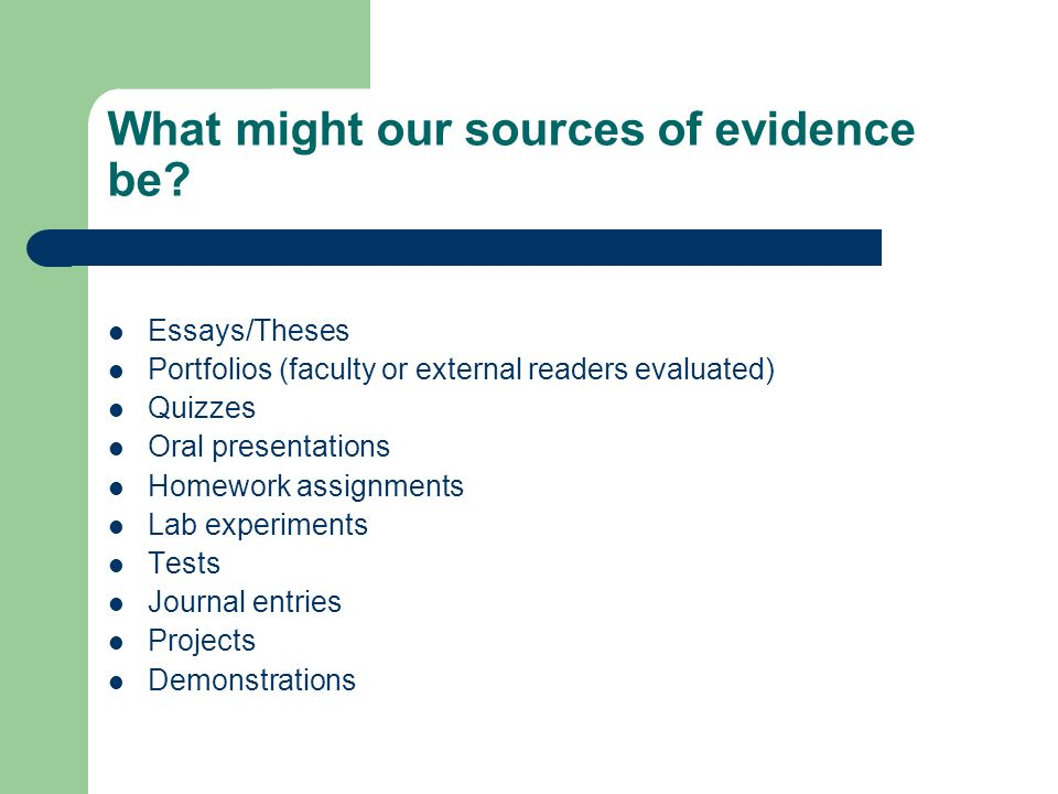What might our sources of evidence be.