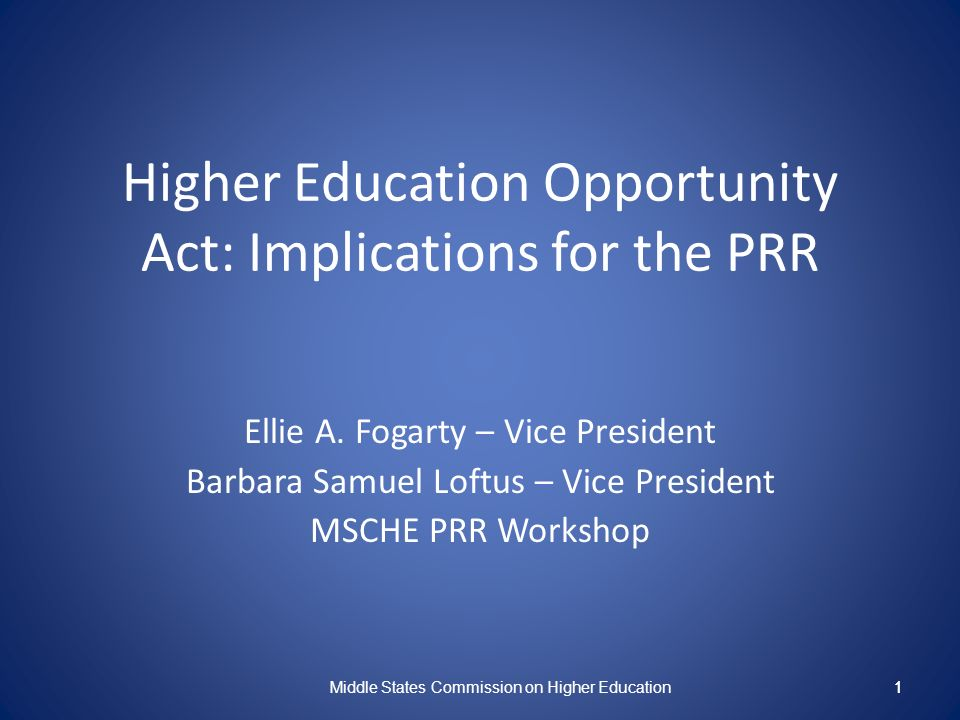 1 Higher Education Opportunity Act: Implications for the PRR Ellie A.