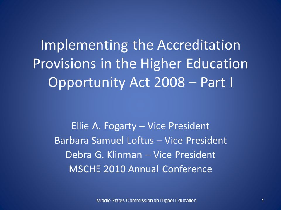 1 Implementing the Accreditation Provisions in the Higher Education Opportunity Act 2008 – Part I Ellie A.