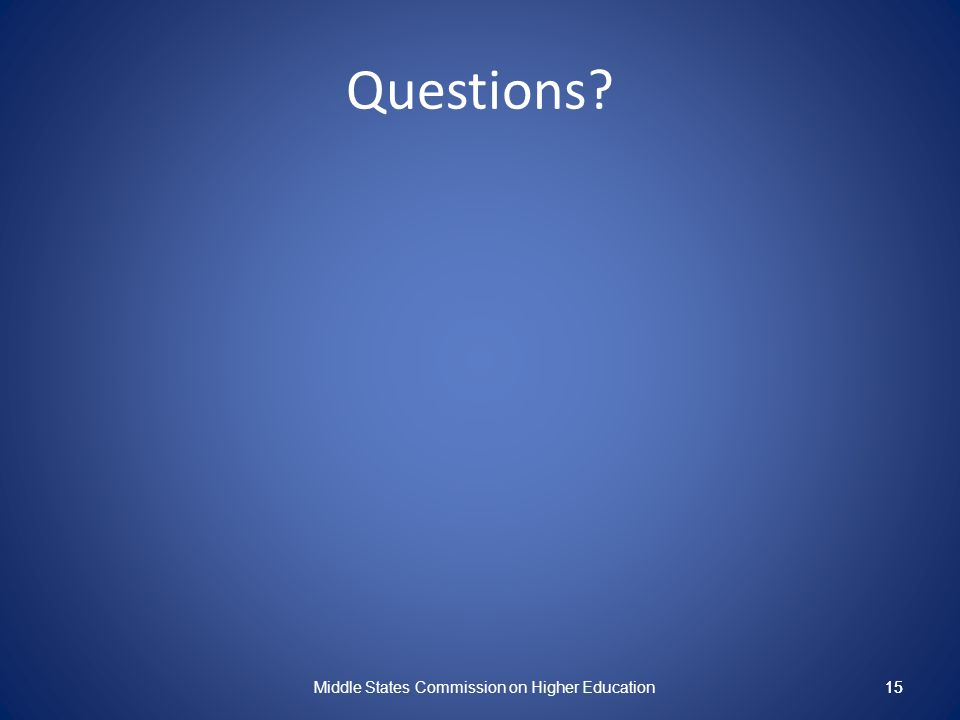 15 Questions Middle States Commission on Higher Education 15