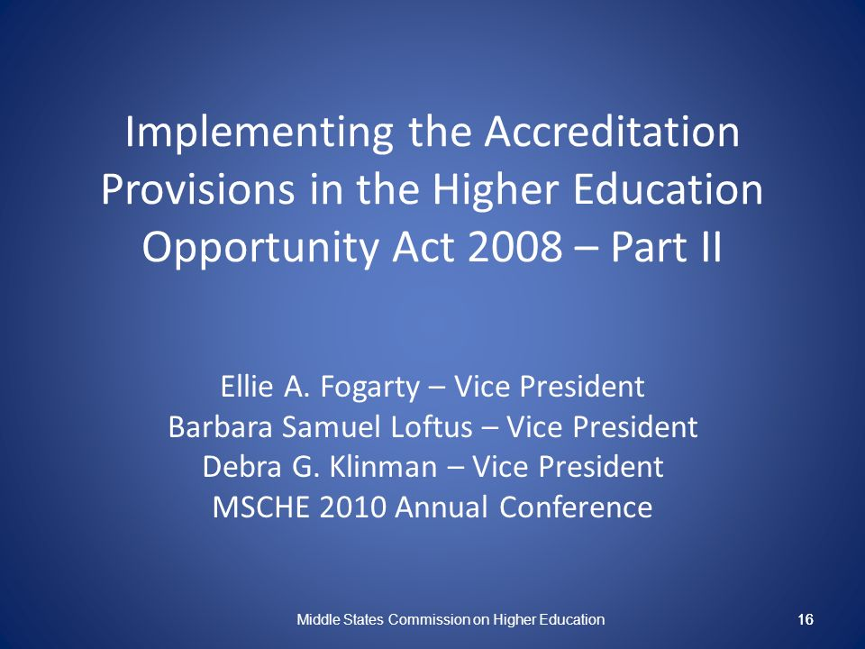 16 Implementing the Accreditation Provisions in the Higher Education Opportunity Act 2008 – Part II Ellie A.