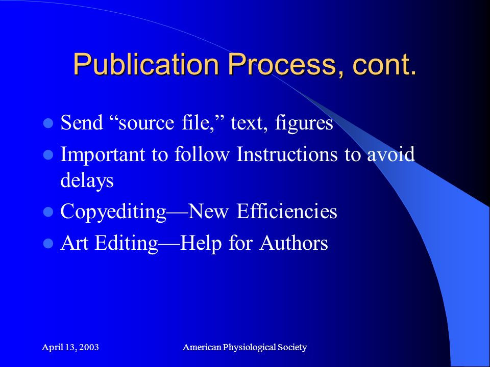 April 13, 2003American Physiological Society Publication Process, cont.