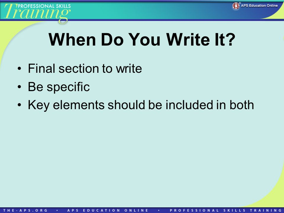 When Do You Write It Final section to write Be specific Key elements should be included in both