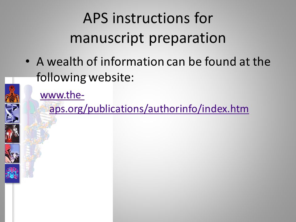 APS instructions for manuscript preparation A wealth of information can be found at the following website: www.the- aps.org/publications/authorinfo/index.htm