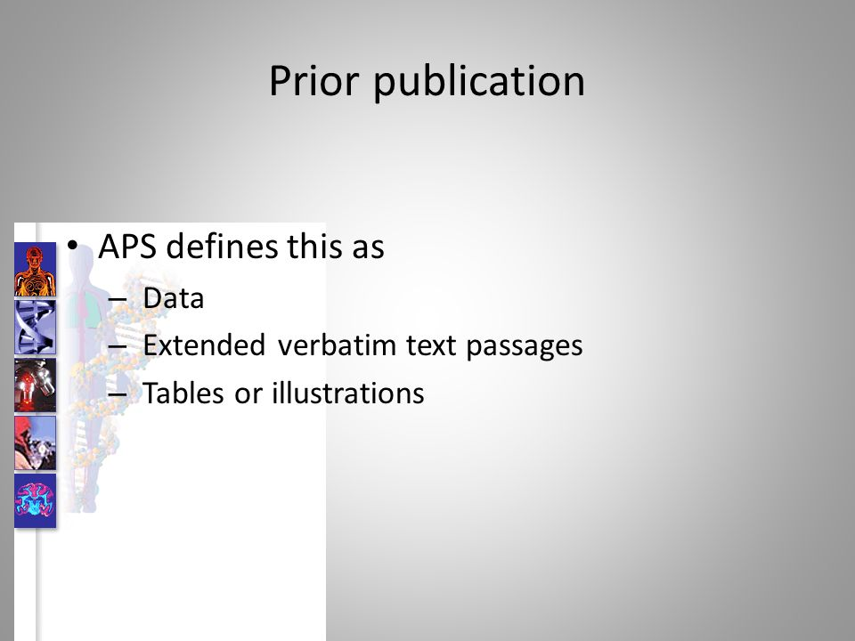 Prior publication APS defines this as – Data – Extended verbatim text passages – Tables or illustrations
