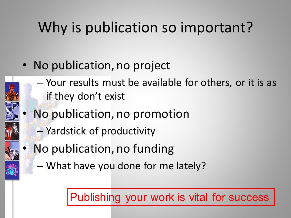 Why is publication so important.