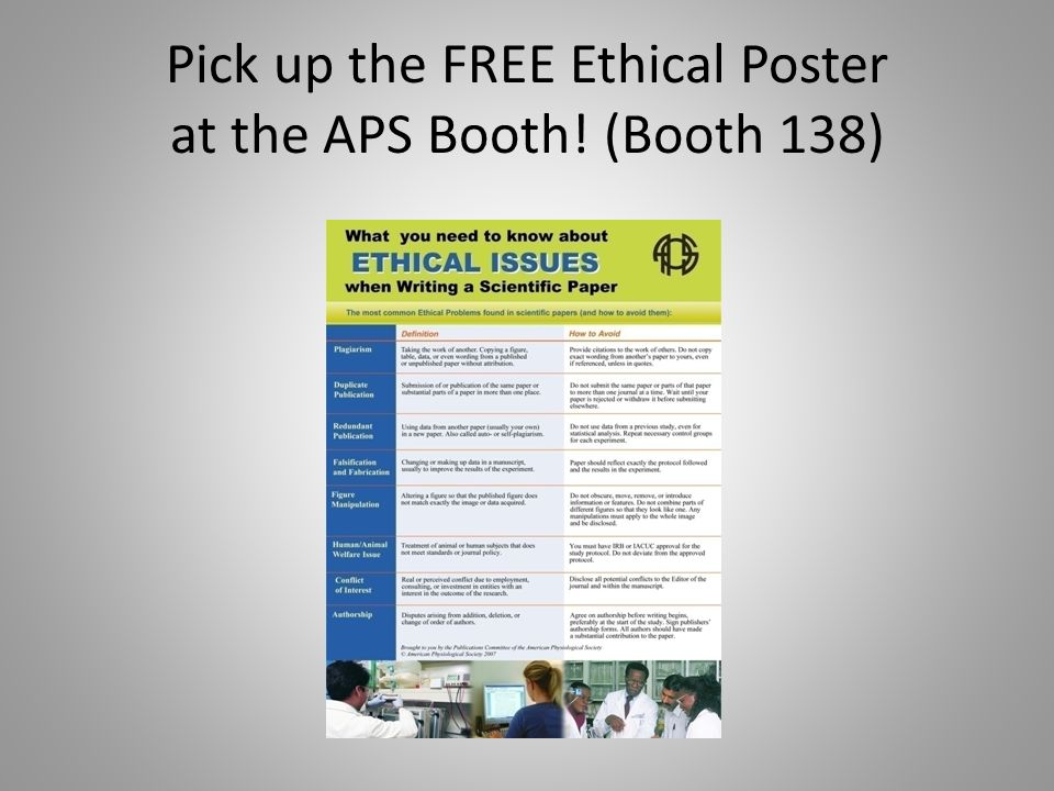 Pick up the FREE Ethical Poster at the APS Booth! (Booth 138)