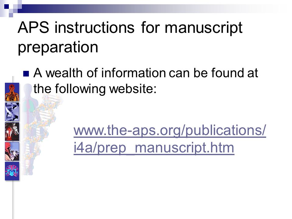 APS instructions for manuscript preparation A wealth of information can be found at the following website: www.the-aps.org/publications/ i4a/i4a/prep_manuscript.htm