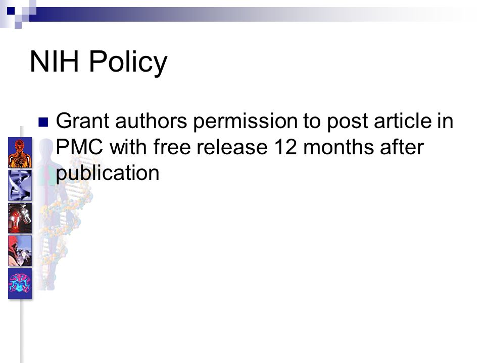 NIH Policy Grant authors permission to post article in PMC with free release 12 months after publication
