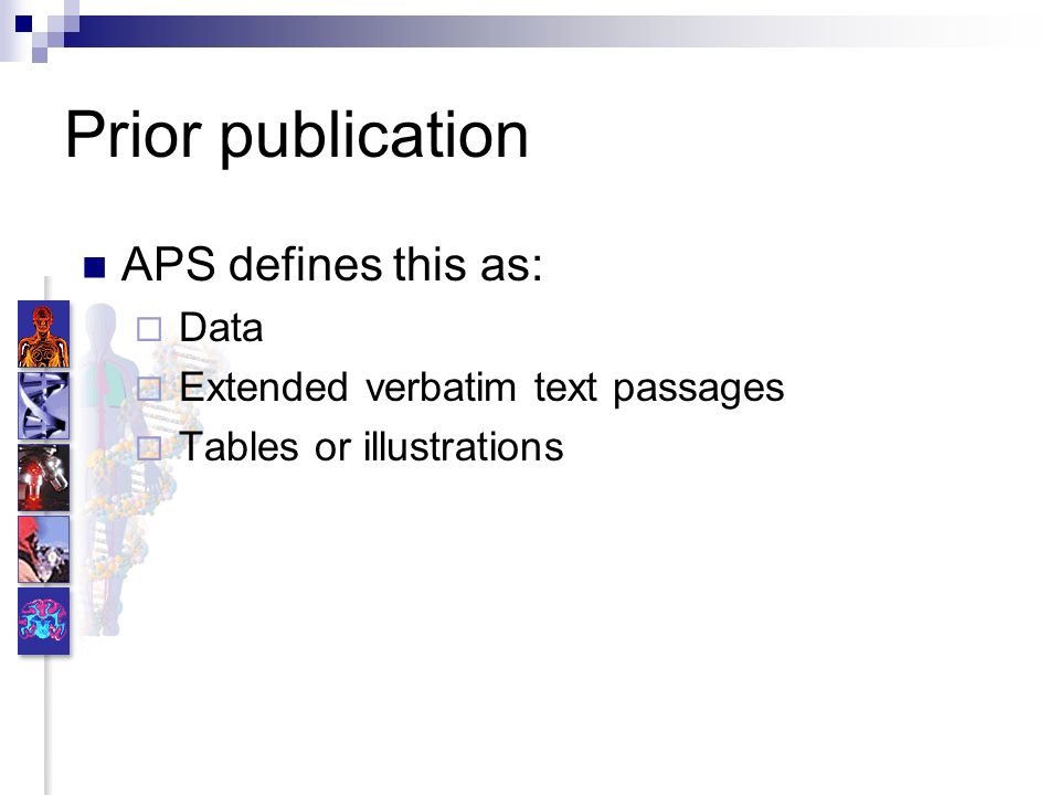 Prior publication APS defines this as: Data Extended verbatim text passages Tables or illustrations