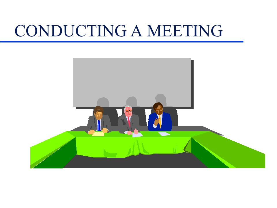 CONDUCTING A MEETING