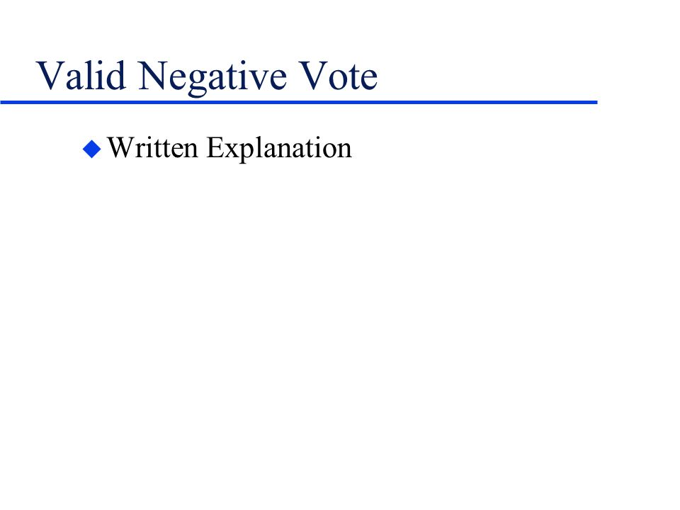 Valid Negative Vote u Written Explanation