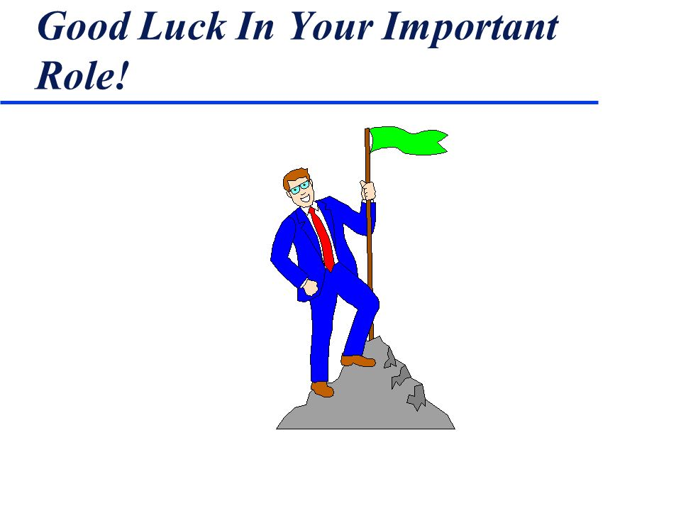 Good Luck In Your Important Role!