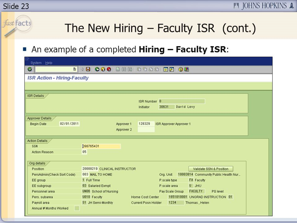 Slide 23 The New Hiring – Faculty ISR (cont.) An example of a completed Hiring – Faculty ISR: