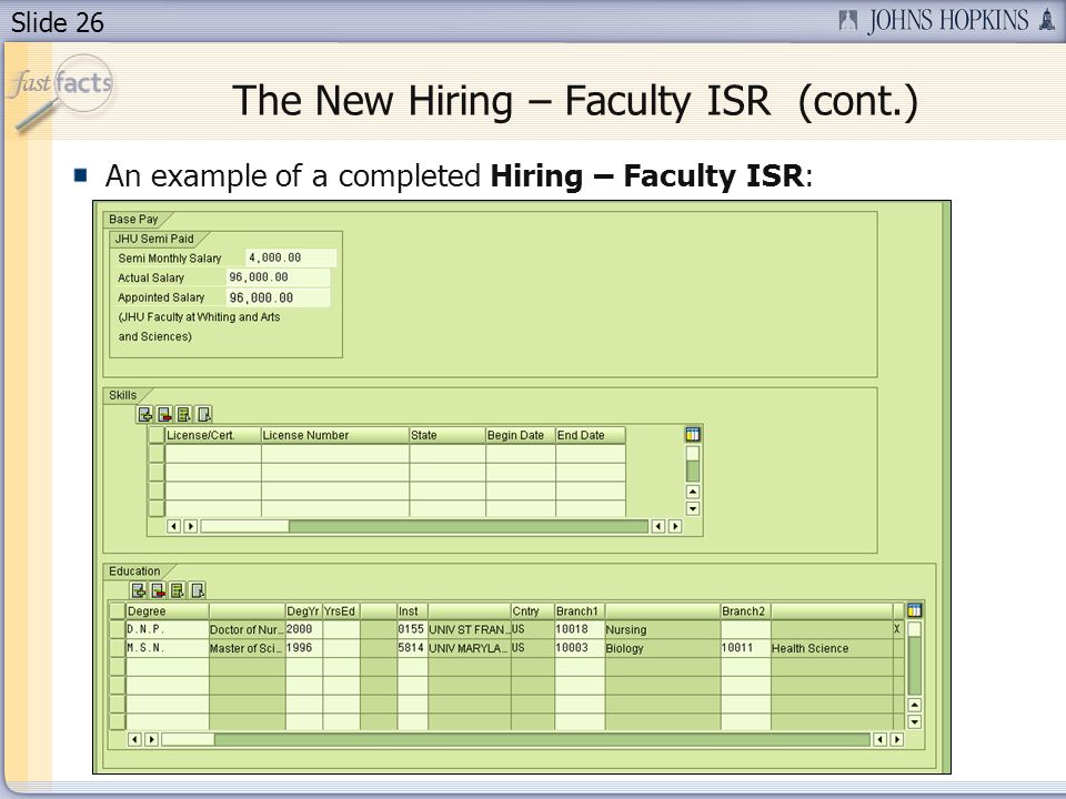 Slide 26 The New Hiring – Faculty ISR (cont.) An example of a completed Hiring – Faculty ISR: