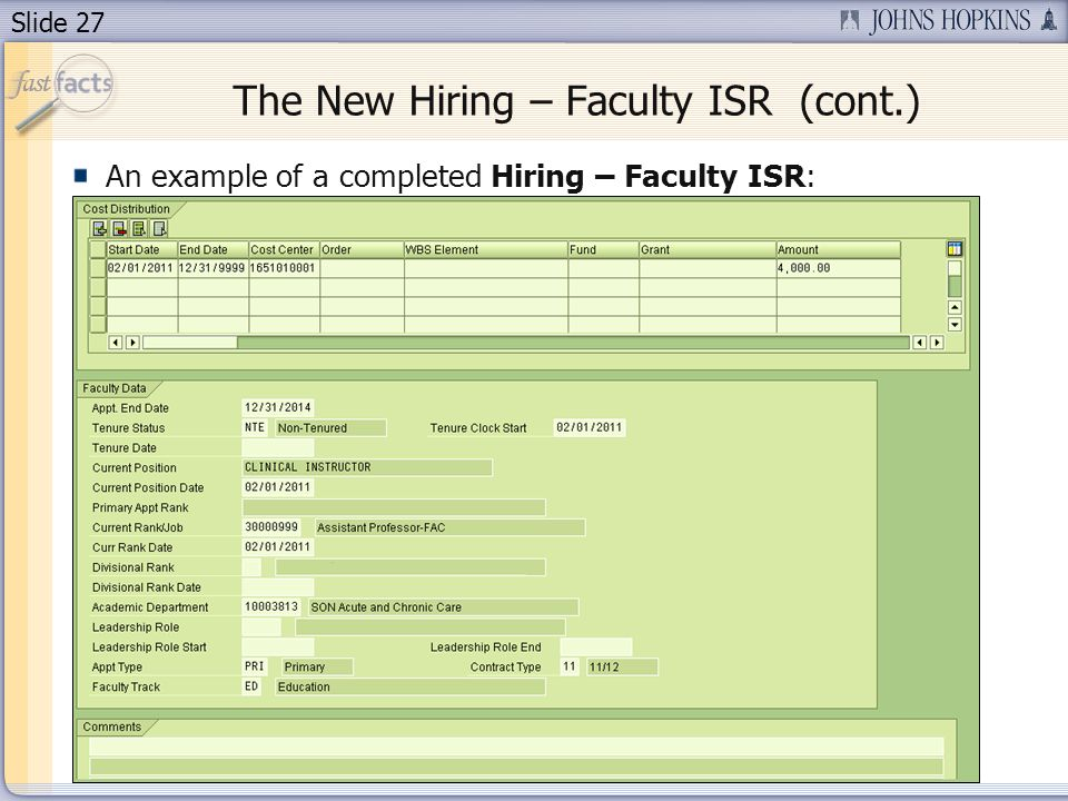 Slide 27 The New Hiring – Faculty ISR (cont.) An example of a completed Hiring – Faculty ISR: