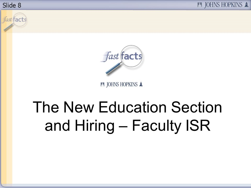 Slide 8 The New Education Section and Hiring – Faculty ISR