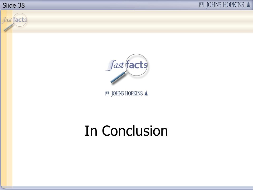 Slide 38 In Conclusion