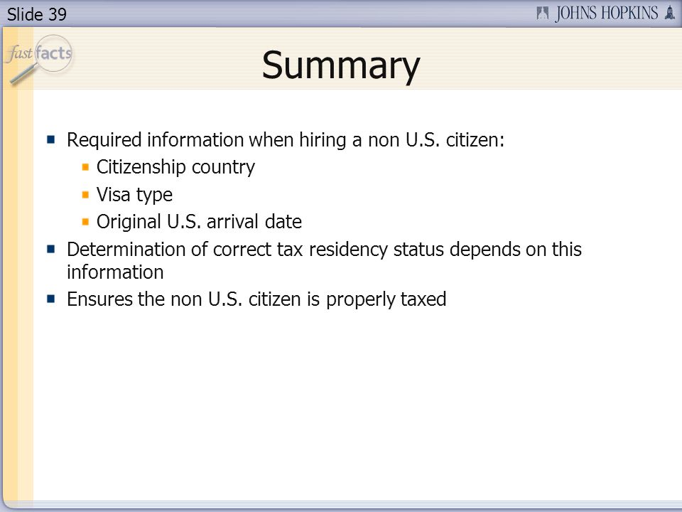 Slide 39 Summary Required information when hiring a non U.S.