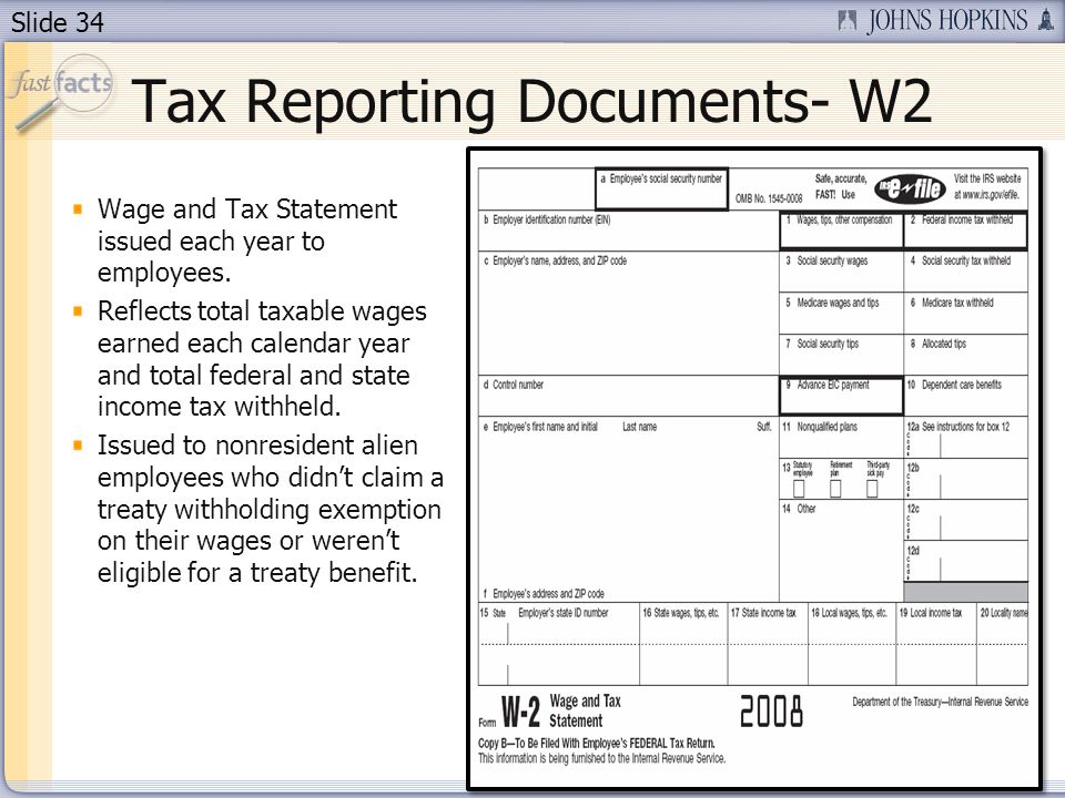Slide 34 Tax Reporting Documents- W2 Wage and Tax Statement issued each year to employees.