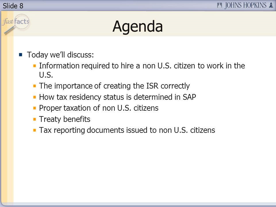 Slide 8 Agenda Today well discuss: Information required to hire a non U.S.