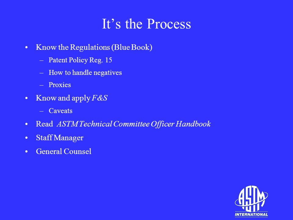 Its the Process Know the Regulations (Blue Book) –Patent Policy Reg.
