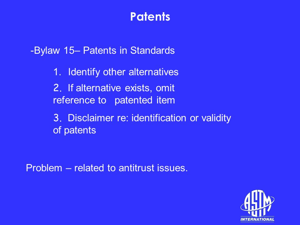 Patents -Bylaw 15– Patents in Standards Problem – related to antitrust issues.